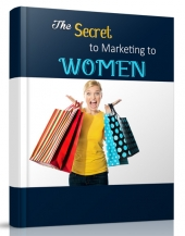 The Secret to Marketing to Women Private Label Rights