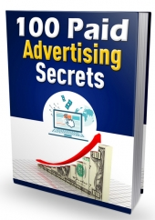 100 Paid Advertising Secrets Private Label Rights