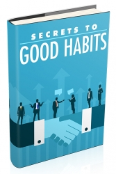 Secrets to Good Habits Private Label Rights