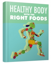 Healthy Body with The Right Foods Private Label Rights