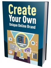 Create Your Own Unique Online Brand Private Label Rights