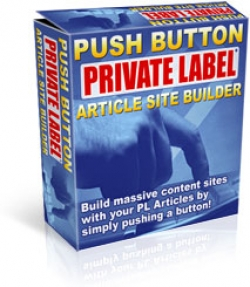 Push Button Private Label Article Site Builder