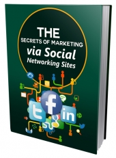 Secrets of Marketing via Social Networking Sites Private Label Rights