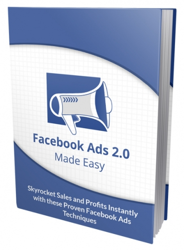 Facebook Ad 2.0 Made Easy