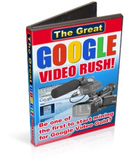 The Great Google Video Rush!