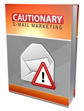 Cautionary Email Marketing Private Label Rights