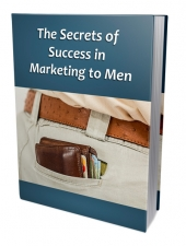 Secrets of Success in Marketing to Men Private Label Rights