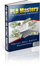 PLR Mastery for Internet Marketers Private Label Rights