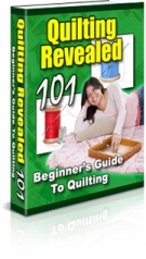 Quilting Revealed 101 - Beginner's Guide To Quilting Private Label Rights