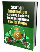 Start An Information Marketing Business Exchanging Know How For Money Private Label Rights