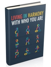 Living In Harmony With Who You Are Private Label Rights