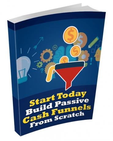 Build Passive Cash Funnels