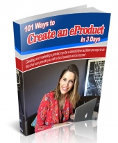 101 Ways to Create an eProduct In 3 Days Private Label Rights