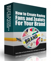 Create Raving Fans and Zealots For Your Brand Private Label Rights