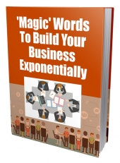 Magic Words To Build Your Business Exponentially Private Label Rights