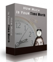 How Much Is Your Time Worth Private Label Rights