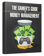 Gamers Guide to Money Management Private Label Rights
