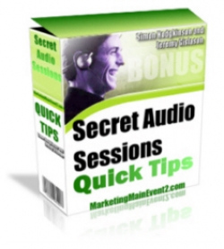 Secret Audio Sessions Quick Tips
