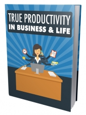 True Productivity in Business & Life Private Label Rights