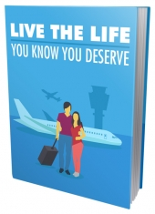 Live The Life You Know You Deserve