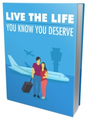 Live The Life You Know You Deserve Private Label Rights