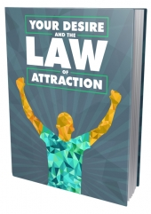 Your Desire and the Law of Attraction Private Label Rights