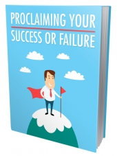 Proclaiming Your Success Or Failure Private Label Rights