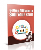 Get Affiliates to Sell Your Stuff Private Label Rights