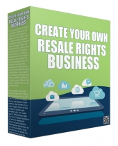 Create Your Own Resale Rights Business Private Label Rights