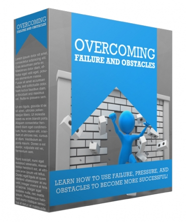 Overcoming Failure And Obstacles