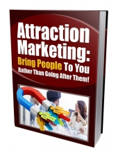 Attraction Marketing to Bring People Private Label Rights