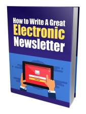 How to Write a Great Electronic Newsletter Private Label Rights