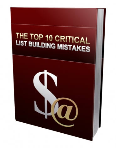 The Top 10 Critical List Building Mistakes