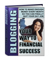Blogging Your Way To Financial Success Private Label Rights
