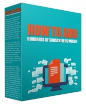 How to Add Hundreds of Subscribers Weekly Private Label Rights