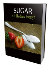 SUGAR - Is It The New Enemy Private Label Rights