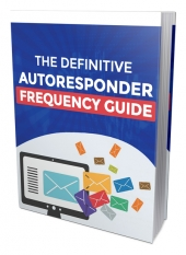 The Definitive Autoresponder Frequency Guide Private Label Rights