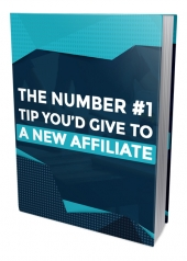What One Tip Would You Give To A New Affiliate Private Label Rights