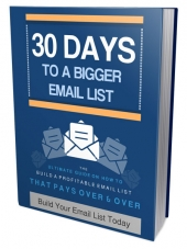 30 Days to Build Your Bigger Email List Private Label Rights