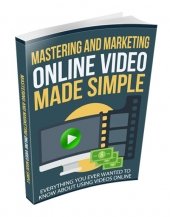 Mastering and Marketing Online-Video-Made-Simple Private Label Rights
