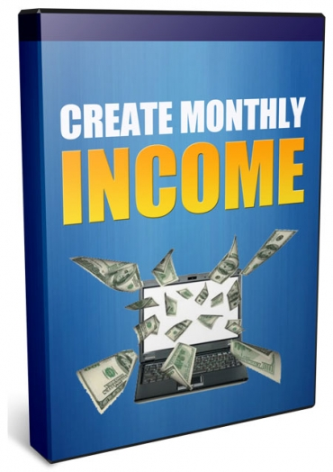 Create Monthly Income