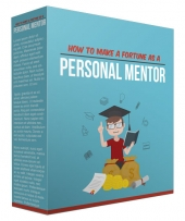 How To Make A Fortune As A Personal Mentor Private Label Rights