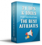 21 Tips And Tools For Recruiting The Best Affiliates Private Label Rights