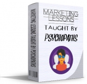 Marketing Lessons Taught By Psychopaths Private Label Rights