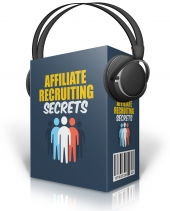 Affiliate Recruiting Secrets Private Label Rights