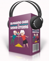 Blogging Cash For Senior Citizens Private Label Rights