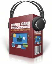 Credit Card Processing for Small Businesses Private Label Rights