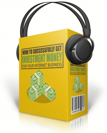 Get Investment Money For Your Internet Business