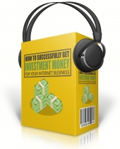 Get Investment Money For Your Internet Business Private Label Rights
