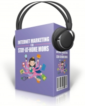 Internet Marketing For Stay At Home Moms Audio Course Private Label Rights